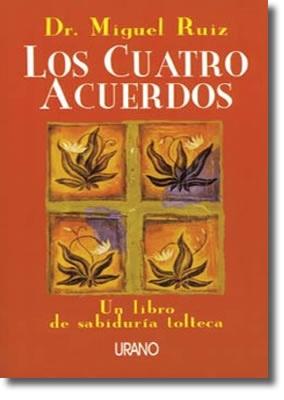 Libro: Los cuatro acuerdos (autor: Miguel Ruiz) Parte #1